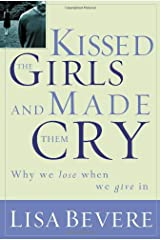 Kissed the Girls and Made Them Cry: Why Women Lose When We Give In Paperback