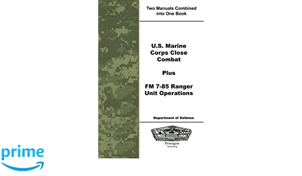 Us Marine Corps Close Combat Plus Fm 7 85 Ranger Unit Operations