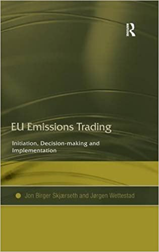 EU Emissions Trading: Initiation, Decision-making and Implementation
