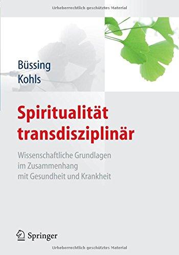 spiritualitt-transdisziplinr-wissenschaftliche-grundlagen-im-zusammenhang-mit-gesundheit-und-krankheit