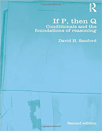 If P, Then Q: Conditionals and the Foundations of Reasoning
