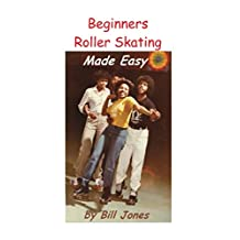 Beginners Roller Skating Made Easy