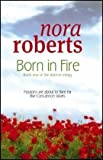 born in fire number 1 in series concannon sisters trilogy by nora roberts 2009 03 05