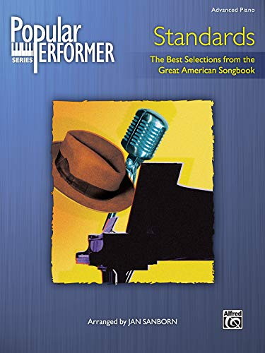 Popular Performer -- Standards: The Best Selections from the Great American Songbook (Popular Performer Series)