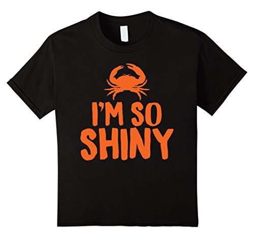 Kids I'm so Shiny Funny Crab T-Shirt 6 (Funny Crab)