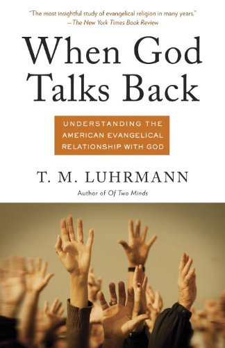 Image of When God Talks Back: Understanding the American Evangelical Relationship with God
