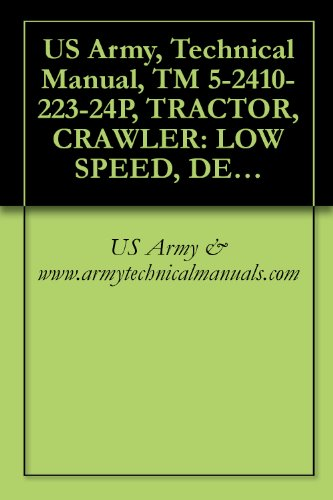 US Army, Technical Manual, TM 5-2410-223-24P, TRACTOR, CRAWLER: LOW SPEED, DED: 16,000 TO 24,900 LB. DRAWBAR PULL; 60 IN. MIN. GAGE; SEGMENTED; AIR TRANSPORTABLE, ... (CATERPILLAR MODEL D5A) (2410-00-230-2767) (Pull Blackhawk)
