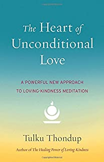 Book Cover: The Heart of Unconditional Love: A Powerful New Approach to Loving-Kindness Meditation