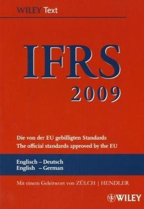 International Financial Reporting Standards (IFRS) 2009: Deutsch-Englische Textausgabe der von der EU gebilligten Standards. English & German edition Reporting Standards Deutsche-englische