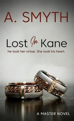Lost In Kane: He took her virtue, she took his heart. (Master)