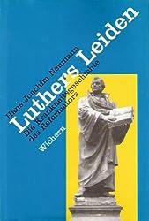 Luthers Leiden: Die Krankheitsgeschichte des Reformators