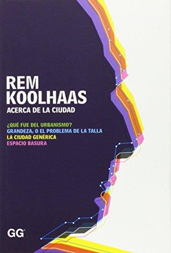 Descargar Libro Acerca De La Ciudad Rem Koolhaas
