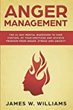 Anger Management: The 21-Day Mental Makeover to