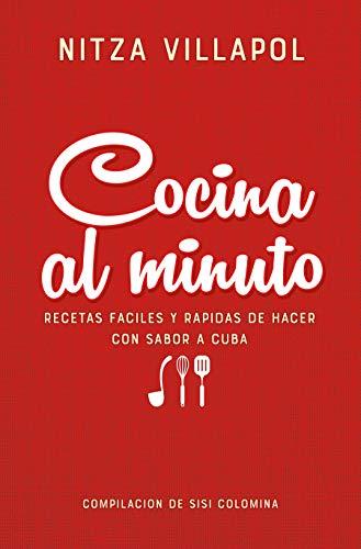 Nitza Villapol. Cocina al minuto / Quick Cooking: Easy, Fast Recipes with a Cuban Flair: Recetas tradicionales cubanas (Spanish Edition)
