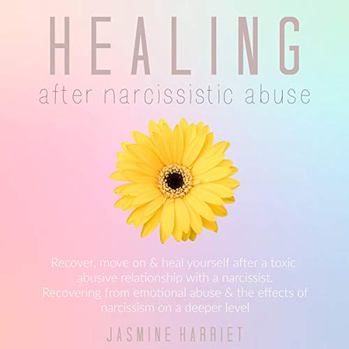 Pdf Parenting Healing After Narcissistic Abuse: Recover, Move on and Heal Yourself After a Toxic Abusive Relationship with a Narcissist: Recovering from Emotional Abuse and the Effects of Narcissism on a Deeper Level