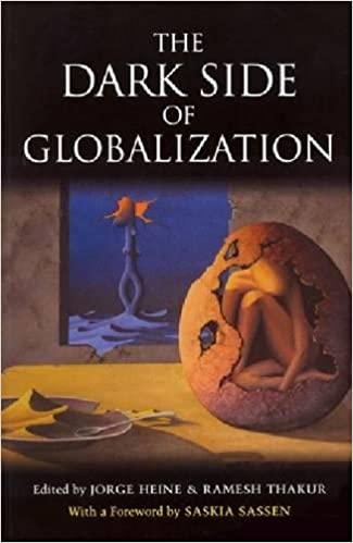 The Dark Side of Globalization: Jorge Heine, Ramesh Thakur