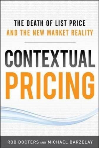 (Contextual Pricing:  The Death of List Price and the New Market Reality)