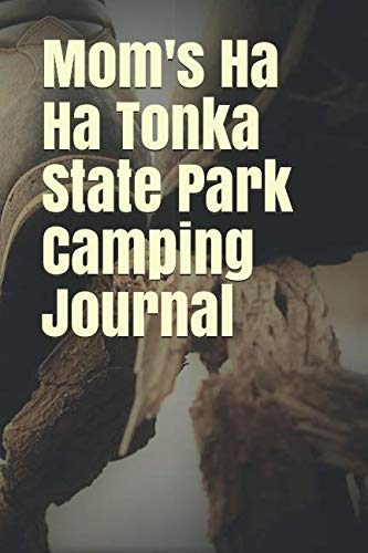 Mom's Ha Ha Tonka State Park Camping Journal: Blank Lined Journal for Missouri Camping, Hiking, Fishing, Hunting, Kayaking, and All Other Outdoor Activities