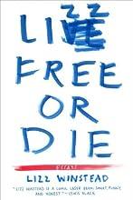 Lizz Free or Die: Essays