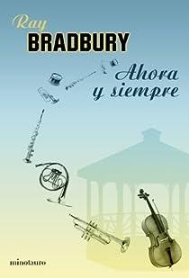 Ahora y siempre par Bradbury