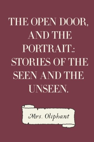 Download The Open Door, and the Portrait.: Stories of the Seen and the Unseen. pdf epub