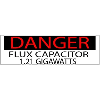 10in x 3in large funny auto car decal bumper sticker truck rv boat danger 1 21 gigawatts flux danger