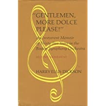 Gentlemen, More Dolce, Please!: (Second Movement) An Irreverent Memoir of Thirty-five Years in the Boston Symphony Orchestra