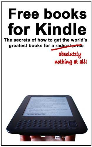 88ae7b6e5 Free books for Kindle  The secrets of how to get the world s greatest books  for