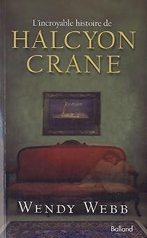 L'incroyable histoire d'Halcyon Crane par Webb