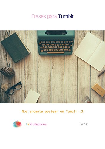 Frases Para Tumblr Indie 2018 Spanish Edition Kindle