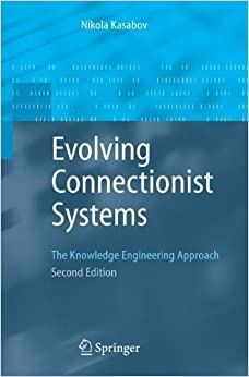 Book Evolving Connectionist Systems: The Knowledge Engineering Approach by Nikola Kasabov (2007-07-19)
