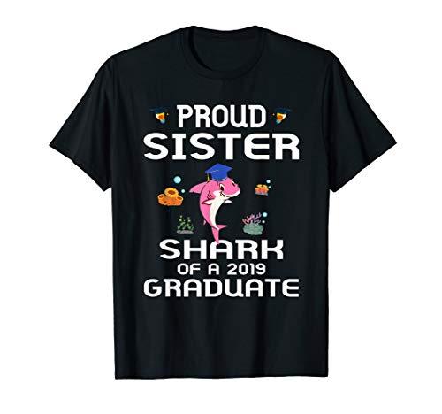 Proud Sister Shark Of A Class 2019 Graduate Shirt Graduation