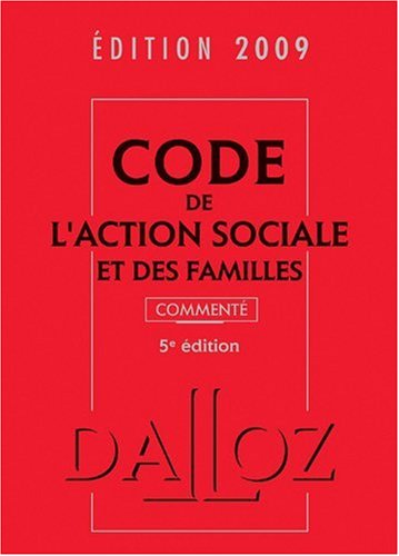 Code de l'action sociale et des familles 2009 Broché – 6 mai 2009 Michel Borgetto Michel Lafore Armelle Mavoka-Isana Dalloz-Sirey