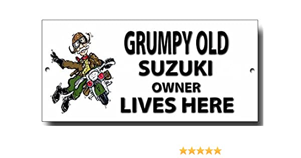 GRUMPY OLD SUZUKI OWNER LIVES HERE FINISH METAL SIGN.MOTORCYCLE HUMOUR