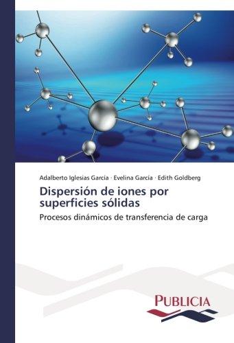 Descargar Libro Dispersión De Iones Por Superficies Sólidas Iglesias García Adalberto