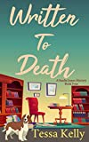 Written to Death: An Animal Lovers Cozy Mystery (A Sandie James Cozy Mystery Book 4) - Kindle edition by Kelly, Tessa. Mystery, Thriller & Suspense Kindle eBooks @ Amazon.com.