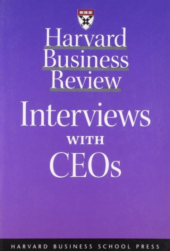 Harvard Business Review: Interviews with CEOs