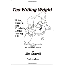 The Writing Wright: Notes, Essays, and Ponderings on the Writing Life (The Writing Wright series)