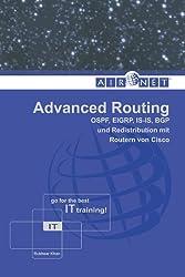Advanced Routing: OSPF, EIGRP, IS-IS, BGP und Redistribution mit Routern von Cisco
