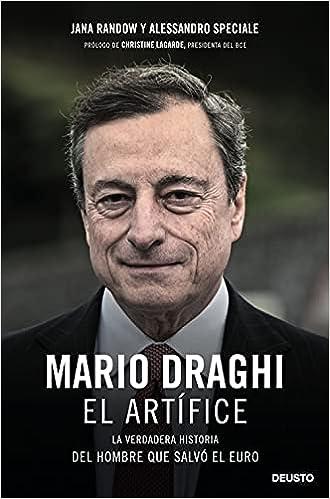 Mario Draghi, el artífice de Jana Randow y Alessandro Speciale