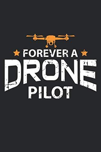 Forever a Drone Pilot: Drohnenpilot Fernbedienung Flieger  Notizbuch liniert DIN A5 - 120 Seiten für Notizen, Zeichnungen, Formeln   Organizer Schreibheft Planer Tagebuch (Weibliche Flieger)