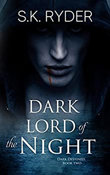 Dark Lord of the Night (Dark Destinies Book 2) by [Ryder, S.K.]
