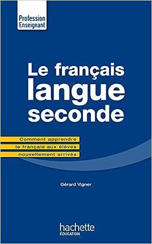 Amazon Fr Le Francais Langue Seconde Comment Apprendre Le