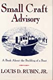 img - for Small Craft Advisory: A Book About the Building of a Boat book / textbook / text book