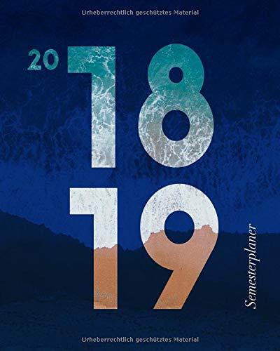 Semesterplaner 2018-2019: Oktober 2018 – Dezember 2019: Dein Campustimer und Semesterkalender für das neue Studienjahr, 1 Woche auf 2 Seiten (Trendy Motiv Sea Wave, Band 1) Taschenbuch – Großdruck, 13. September 2018 Papeterie Collectif Independently publi