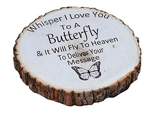 Whisper I Love You To A Butterfly - In Memory - Engraved Birch Slice -In Memory Sign
