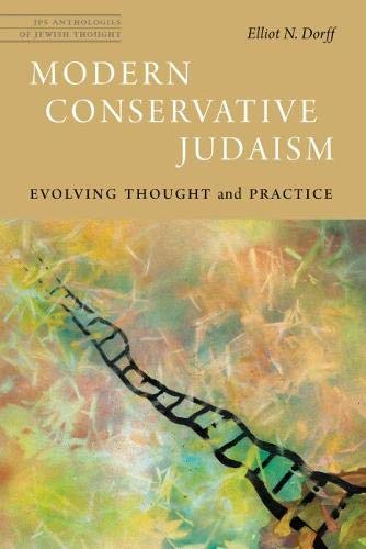 Modern Conservative Judaism: Evolving Thought and Practice (JPS Anthologies of Jewish Thought)