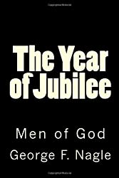 The Year of Jubilee: Men of God