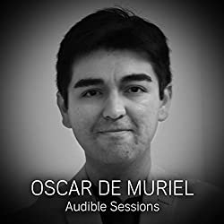 FREE: Audible Sessions with Oscar de Muriel