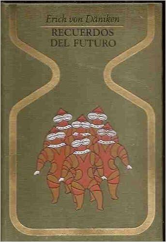 Recuerdos Del Futuro Von Daniken Erich Books